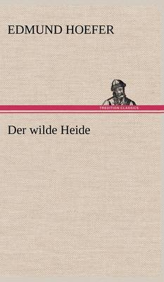 Der Wilde Heide (Hardback)
