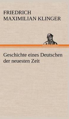 Geschichte Eines Deutschen Der Neuesten Zeit (Hardback)