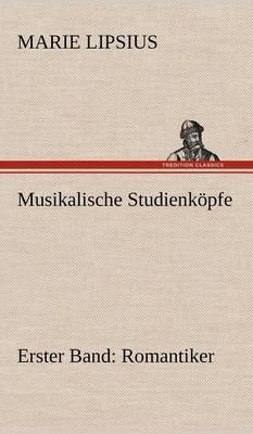 Musikalische Studienkopfe - Romantiker (Hardback)