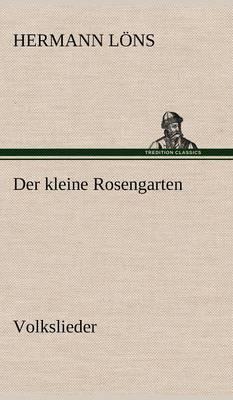 Der Kleine Rosengarten (Hardback)