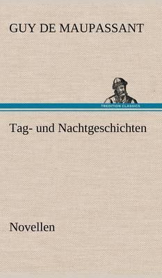 Tag- Und Nachtgeschichten (Hardback)