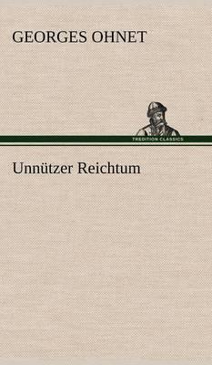 Unn tzer Reichtum (Hardback)