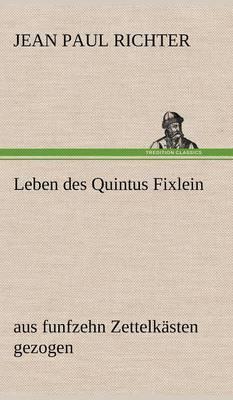 Leben Des Quintus Fixlein (Hardback)