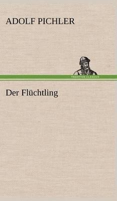 Der Fluchtling (Hardback)