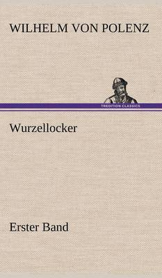 Wurzellocker - Erster Band (Hardback)