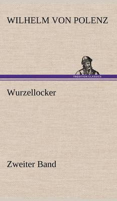 Wurzellocker - Zweiter Band (Hardback)