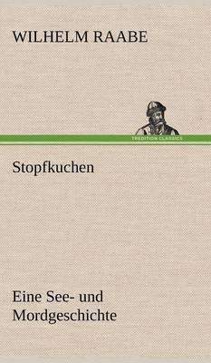 Stopfkuchen (Hardback)