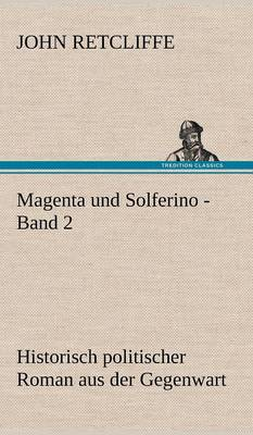 Magenta Und Solferino - Band 2 (Hardback)