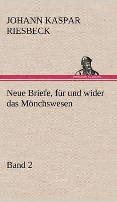 Neue Briefe, Fur Und Wider Das Monchswesen - Zweiter Band (Hardback)