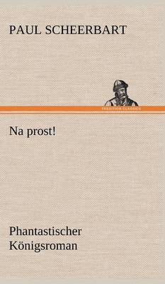 Na Prost! (Hardback)