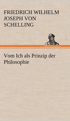 Vom Ich ALS Prinzip Der Philosophie (Hardback)