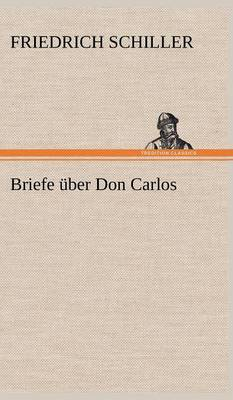 Briefe Uber Don Carlos (Hardback)