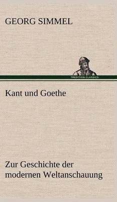 Kant Und Goethe (Hardback)