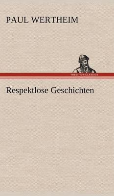 Respektlose Geschichten (Hardback)