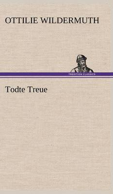 Todte Treue (Hardback)