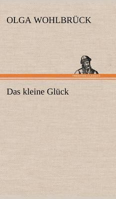 Das Kleine Gluck (Hardback)