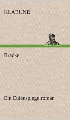 Bracke - Ein Eulenspiegelroman (Hardback)