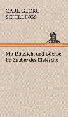 Mit Blitzlicht Und Buchse Im Zauber Des Elelescho (Hardback)