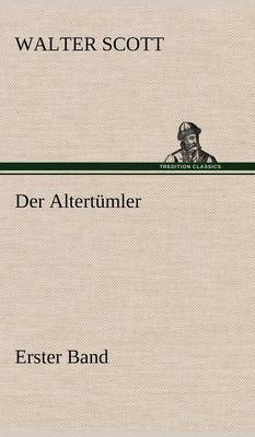 Der Altertumler - Erster Band (Hardback)