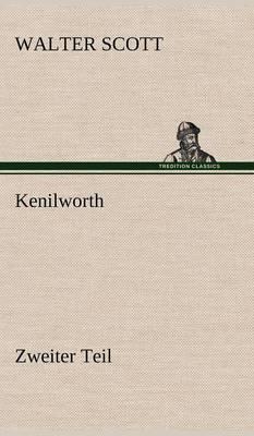 Kenilworth - Zweiter Teil (Hardback)