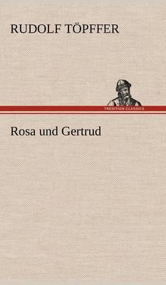Rosa Und Gertrud (Hardback)