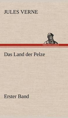 Das Land Der Pelze, Band1 (Hardback)