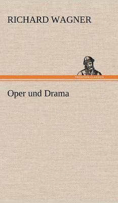 Oper Und Drama (Hardback)
