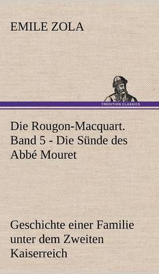Die Rougon-Macquart. Band 5 - Die Sunde Des ABBE Mouret (Hardback)