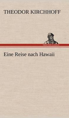 Eine Reise Nach Hawaii (Hardback)