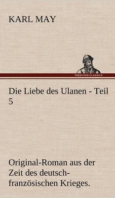 Die Liebe Des Ulanen - Teil 5 (Hardback)