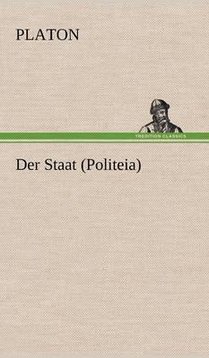 Der Staat (Politeia) (Hardback)