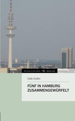 Funf in Hamburg Zusammengewurfelt (Paperback)