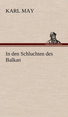 In Den Schluchten Des Balkan (Hardback)