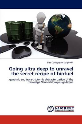 Going Ultra Deep to Unravel the Secret Recipe of Biofuel (Paperback)