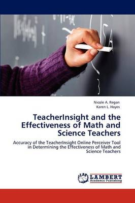 Teacherinsight and the Effectiveness of Math and Science Teachers (Paperback)
