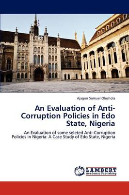 An Evaluation of Anti- Corruption Policies (Paperback)