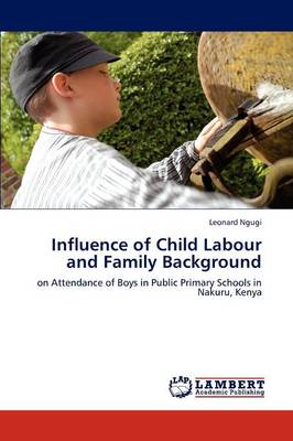 Influence of Child Labour and Family Background (Paperback)
