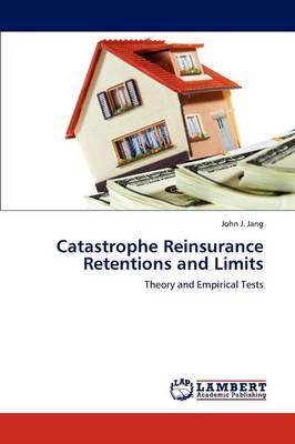 Catastrophe Reinsurance Retentions and Limits (Paperback)