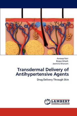 Transdermal Delivery of Antihypertensive Agents (Paperback)