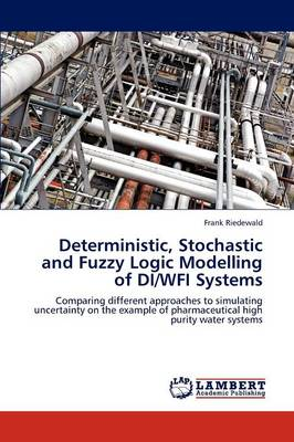 Deterministic, Stochastic and Fuzzy Logic Modelling of Di/Wfi Systems (Paperback)