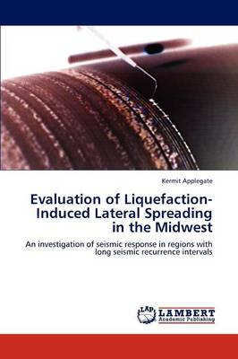 Evaluation of Liquefaction-Induced Lateral Spreading in the Midwest (Paperback)