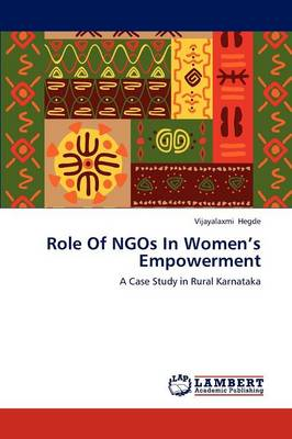 Role of Ngos in Women's Empowerment (Paperback)