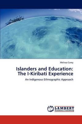 Islanders and Education: The I-Kiribati Experience (Paperback)