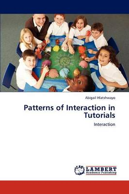 Patterns of Interaction in Tutorials (Paperback)
