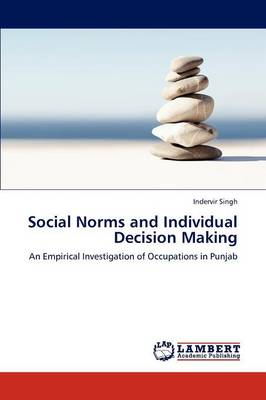 Social Norms and Individual Decision Making (Paperback)