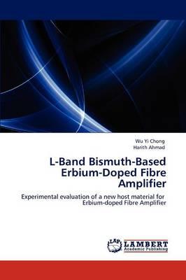 L-Band Bismuth-Based Erbium-Doped Fibre Amplifier (Paperback)