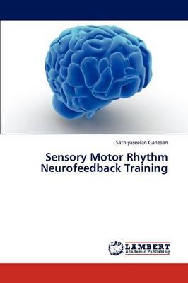 Sensory Motor Rhythm Neurofeedback Training (Paperback)