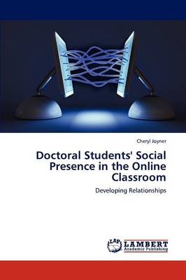 Doctoral Students' Social Presence in the Online Classroom (Paperback)
