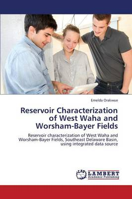 Reservoir Characterization of West Waha and Worsham-Bayer Fields (Paperback)