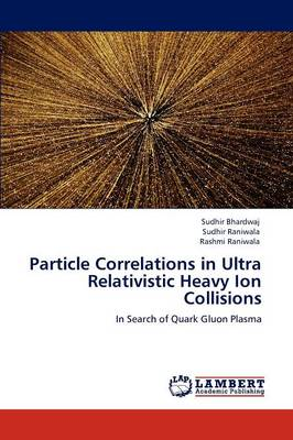 Particle Correlations in Ultra Relativistic Heavy Ion Collisions (Paperback)